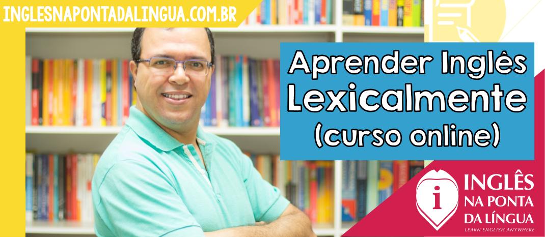 Aprender Inglês Lexicalmente (curso online)
