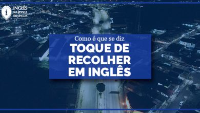 TOQUE DE RECOLHER em inglês