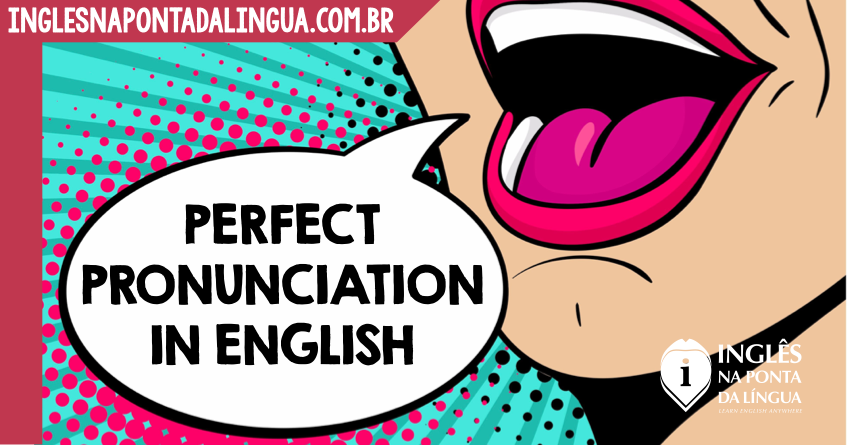Perfect Pronunciation in English