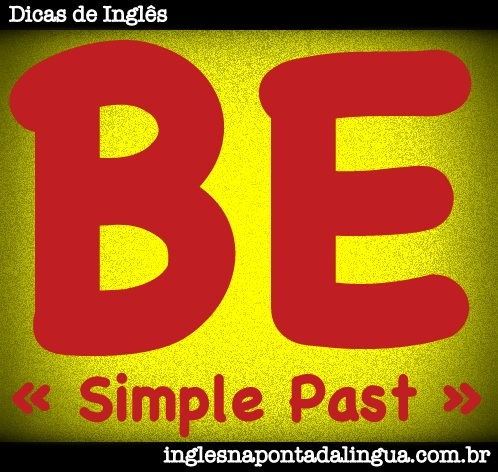Verbo BE no Simple Past