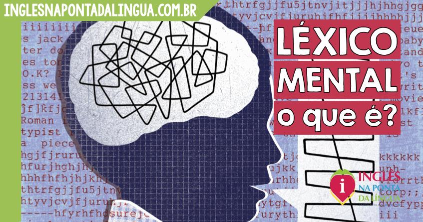 O que é Léxico Mental?