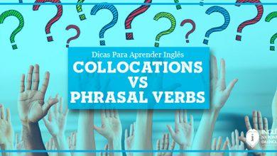 Diferença entre COLLOCATIONS e PHRASAL VERBS