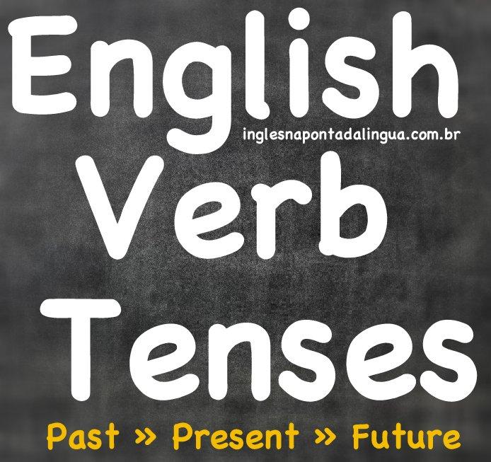 Tempos Verbais em Inglês