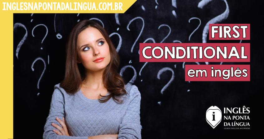 First Conditional em Inglês