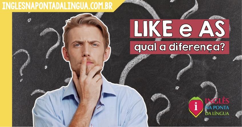LIKE e AS: qual a diferença?