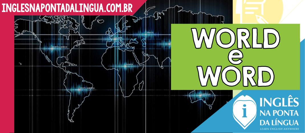 Como pronuncia WORLD e WORD?