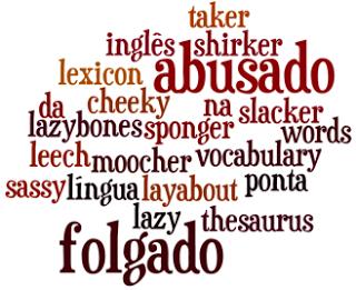 Abusado e Folgado em Inglês