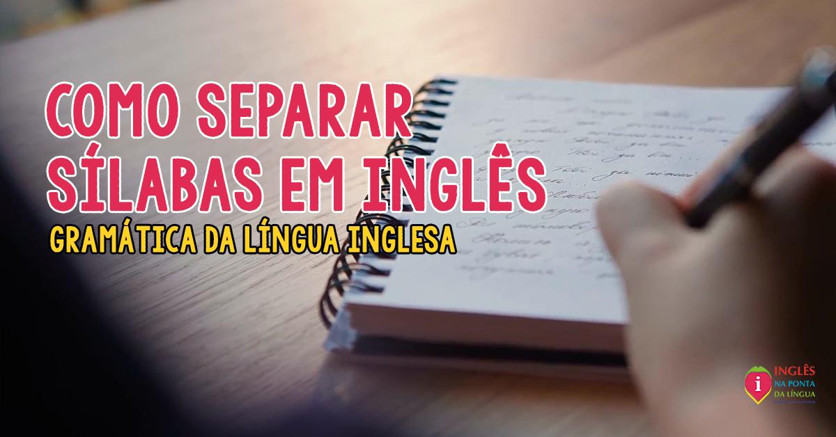 Como Separar Sílabas em Inglês