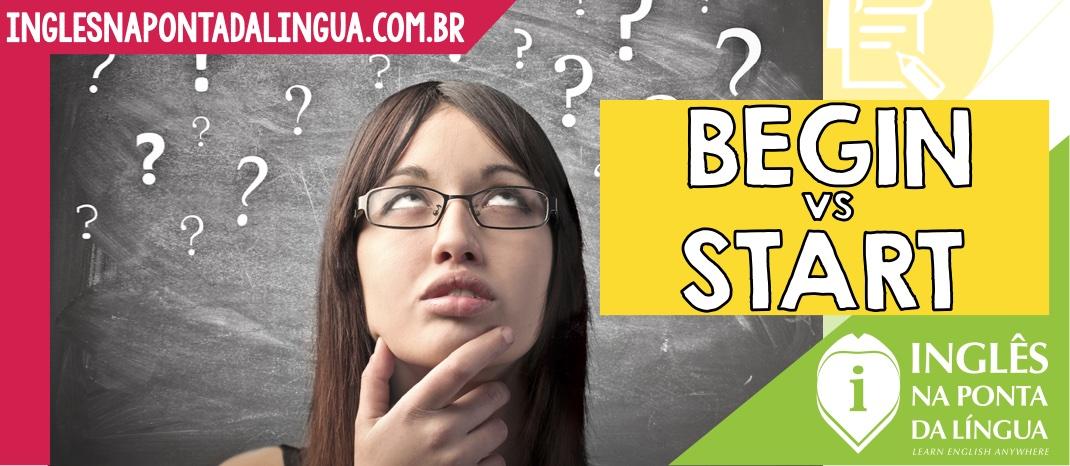 Start ou Begin?