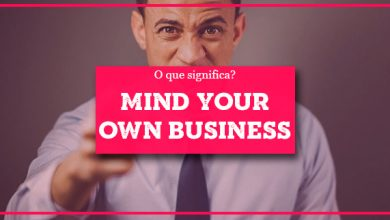Mind Your Own Business | significado