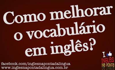 Como melhorar o vocabulário em inglês?