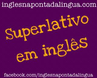 Superlativo em Inglês