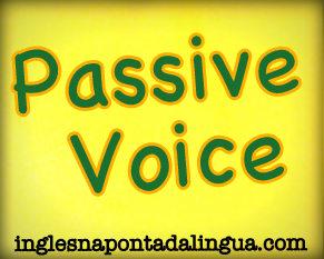 Em inglês, o que é Voz Passiva?