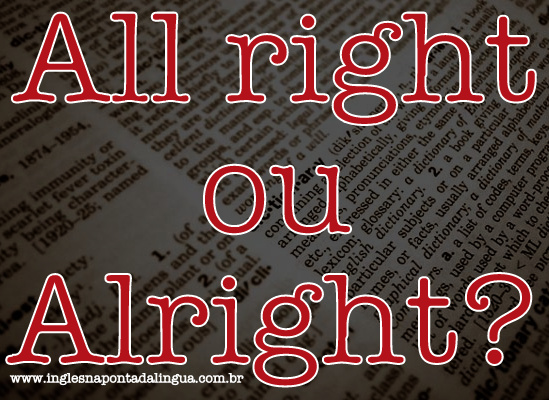 O Certo é All Right ou Alright?