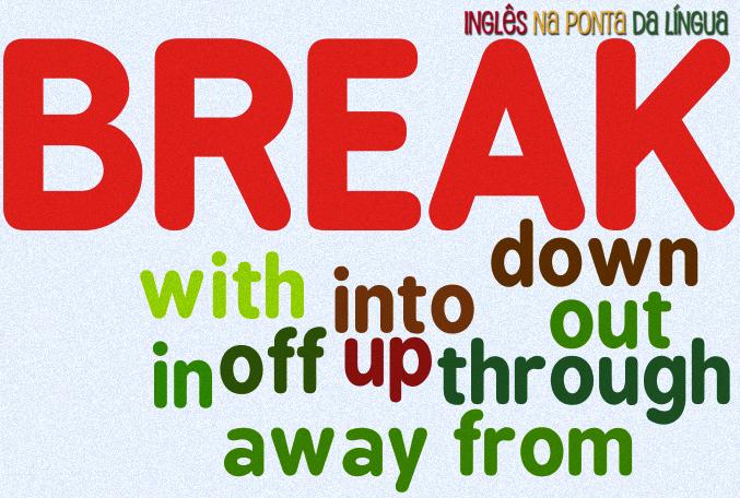 Phrasal Verbs com Break