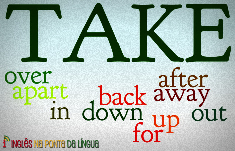 Phrasal Verbs com Take