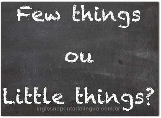 Few Things ou Little Things?