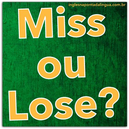 Miss ou Lose