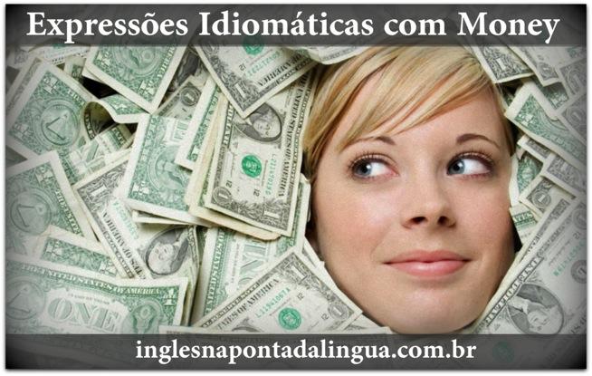 Expressões Idiomáticas com Money