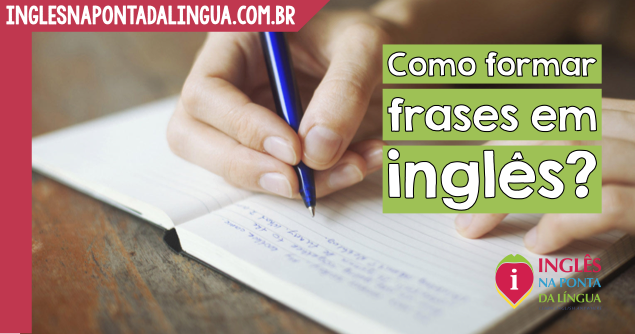 Como formar frases em inglês?
