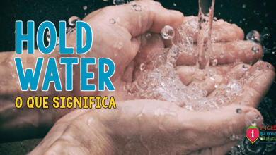 Hold Water Significado