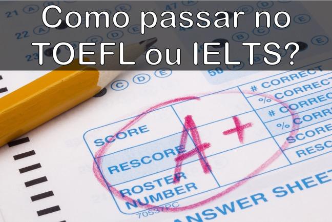 Como passar no TOEFL ou IELTS