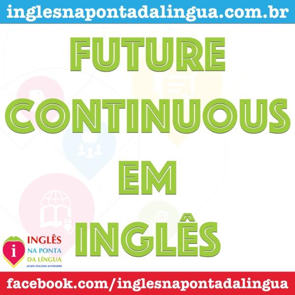 Future Continuous em Inglês