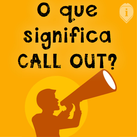 O que significa call out?