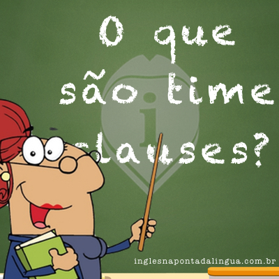 time clauses em ingles