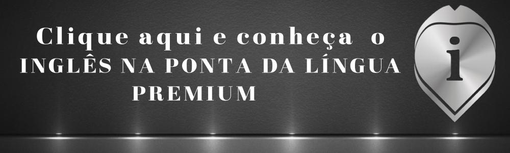 Inglês na Ponta da Língua Premium