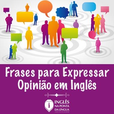 Frases Para Expressar Opinião Em Inglês Dicas De Inglês