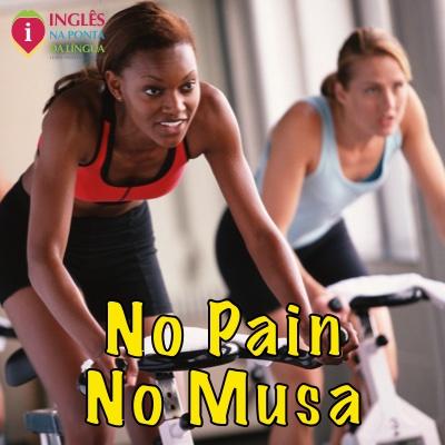 No Pain No Musa