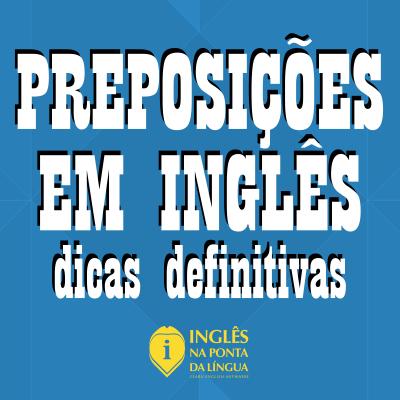 As Preposições em Inglês
