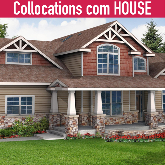 Collocations com HOUSE
