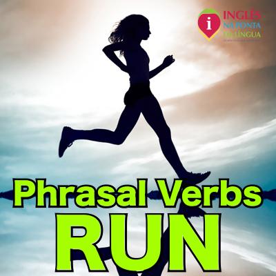 Phrasal Verbs com Run
