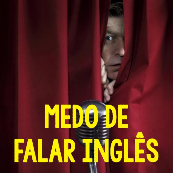 Medo de Falar Inglês