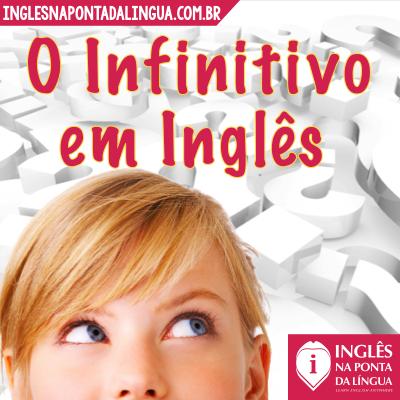 O Infinitivo em Inglês