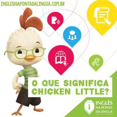 O que significa Chicken Little?