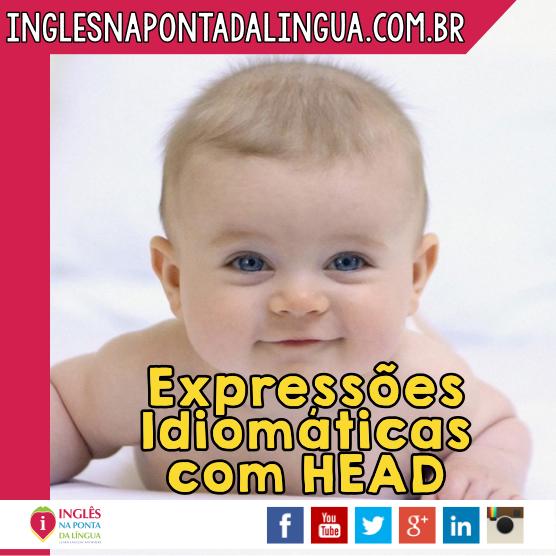 Expressões Idiomáticas com HEAD