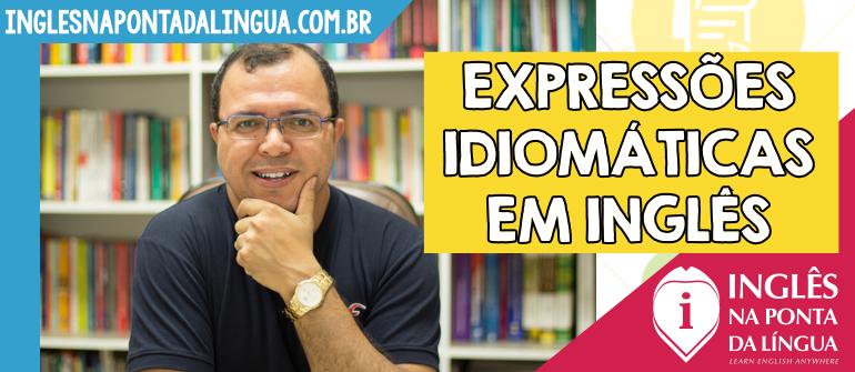 Aprender Expressões Idiomáticas em Inglês