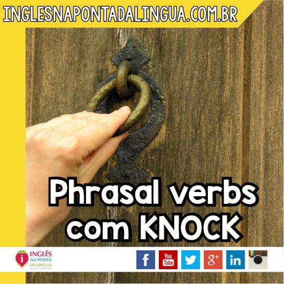 Phrasal Verbs com Knock