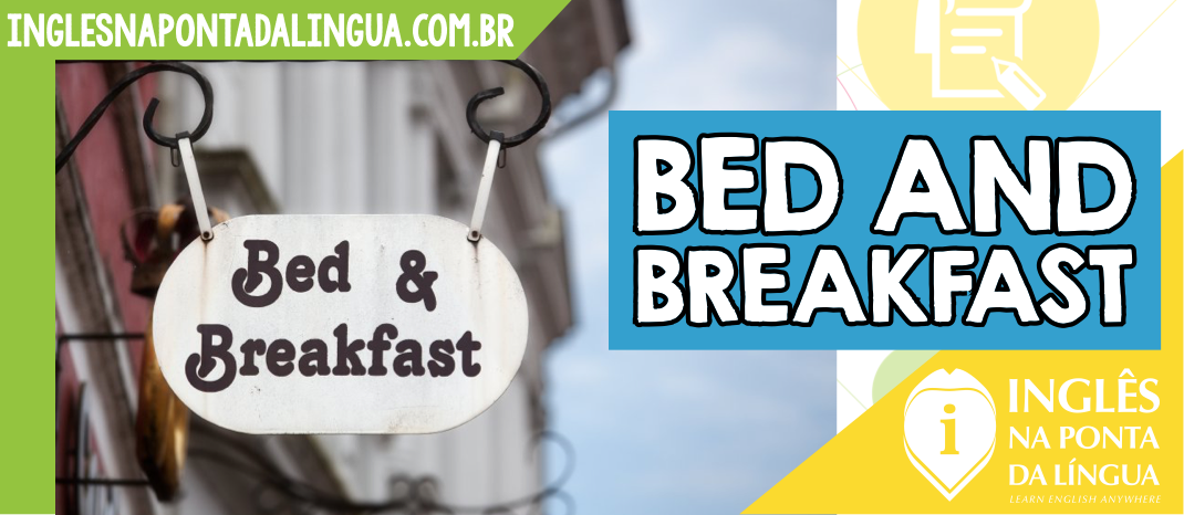 O que significa BED AND BREAKFAST?