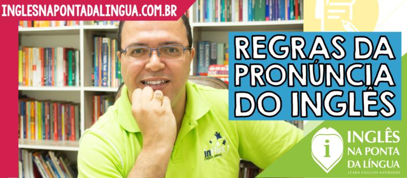 Regras da Pronúncia do Inglês