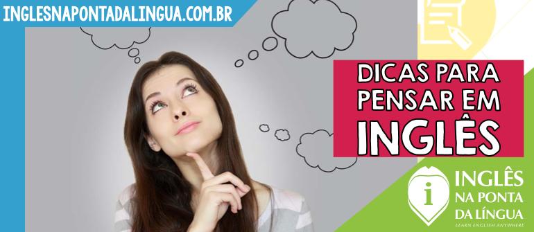 Dicas Para Pensar em Inglês