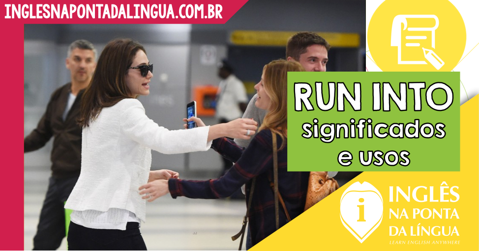 Phrasal Verb RUN INTO