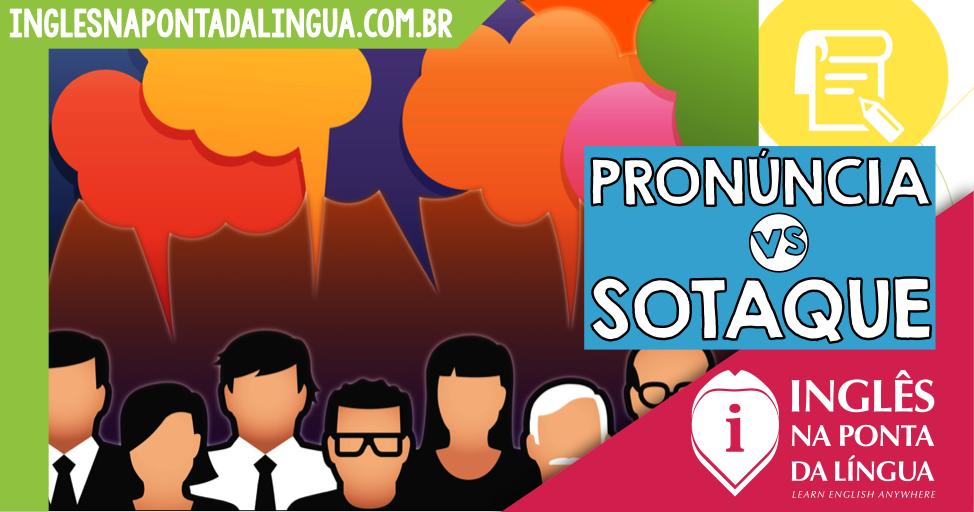 Pronúncia e Sotaque