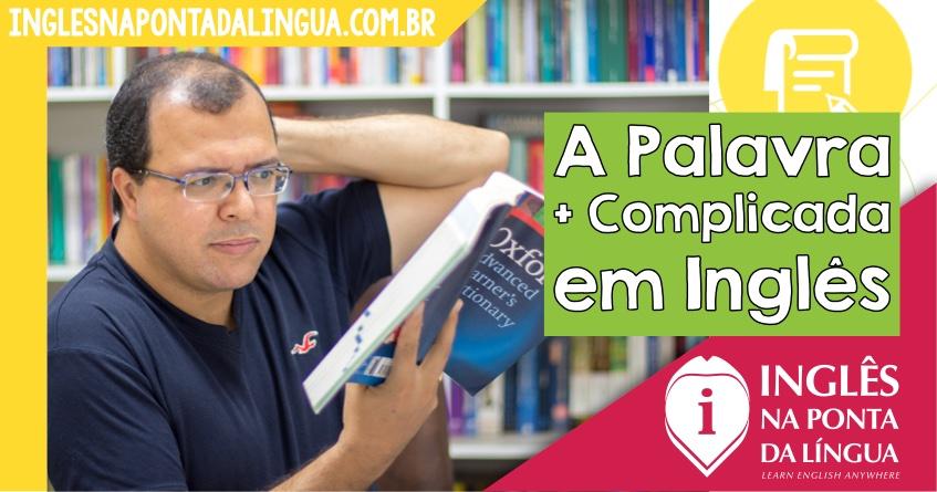 A Palavra Mais Complicada em Inglês