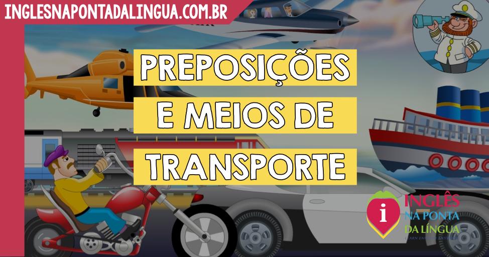 Preposições com Meios de Transporte em Inglês