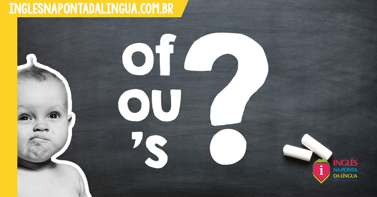 Of ou 'S