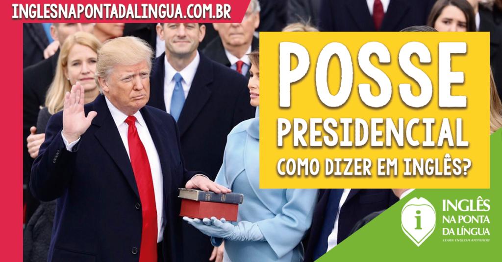 Posse Presidencial em Inglês